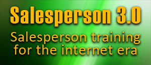 Salesperson 3.0 - Salesperson training for the internet era